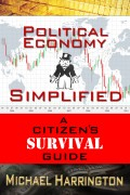 Political Economy Simplified: A Citizen's SURVIVAL Guide
